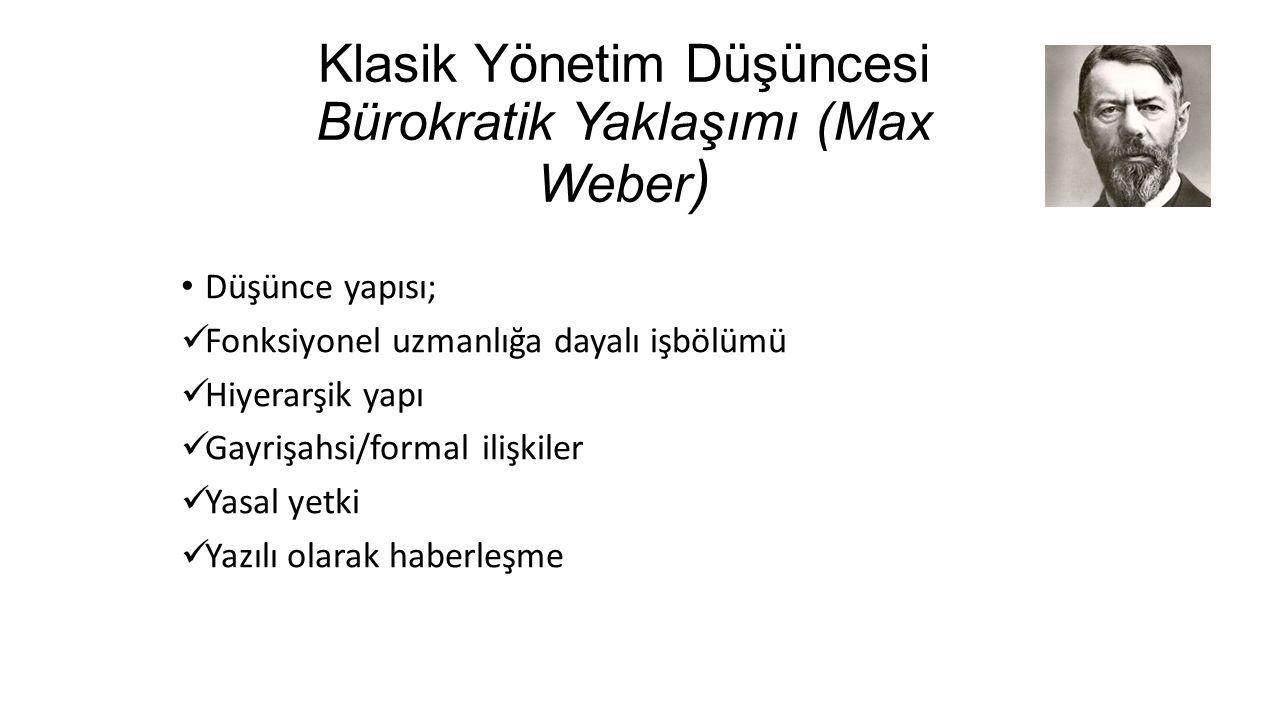 Klasik Yönetim Düşüncesi Bürokratik Yaklaşımı (Max Weber)