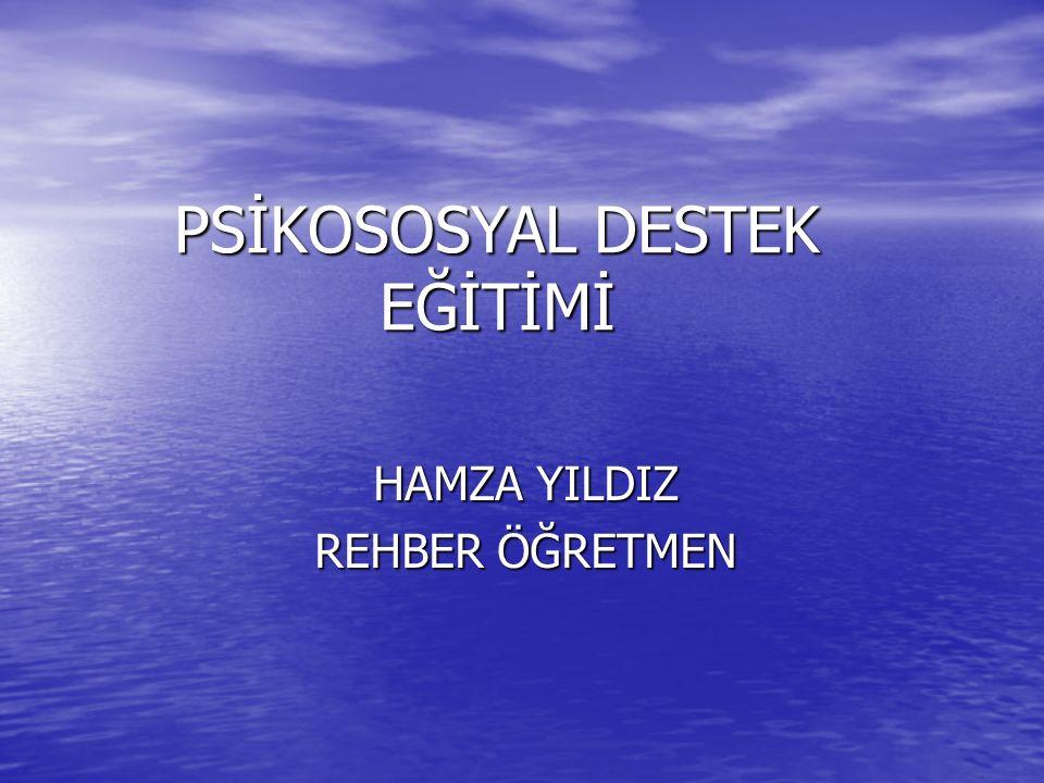 PSİKOSOSYAL DESTEK EĞİTİMİ