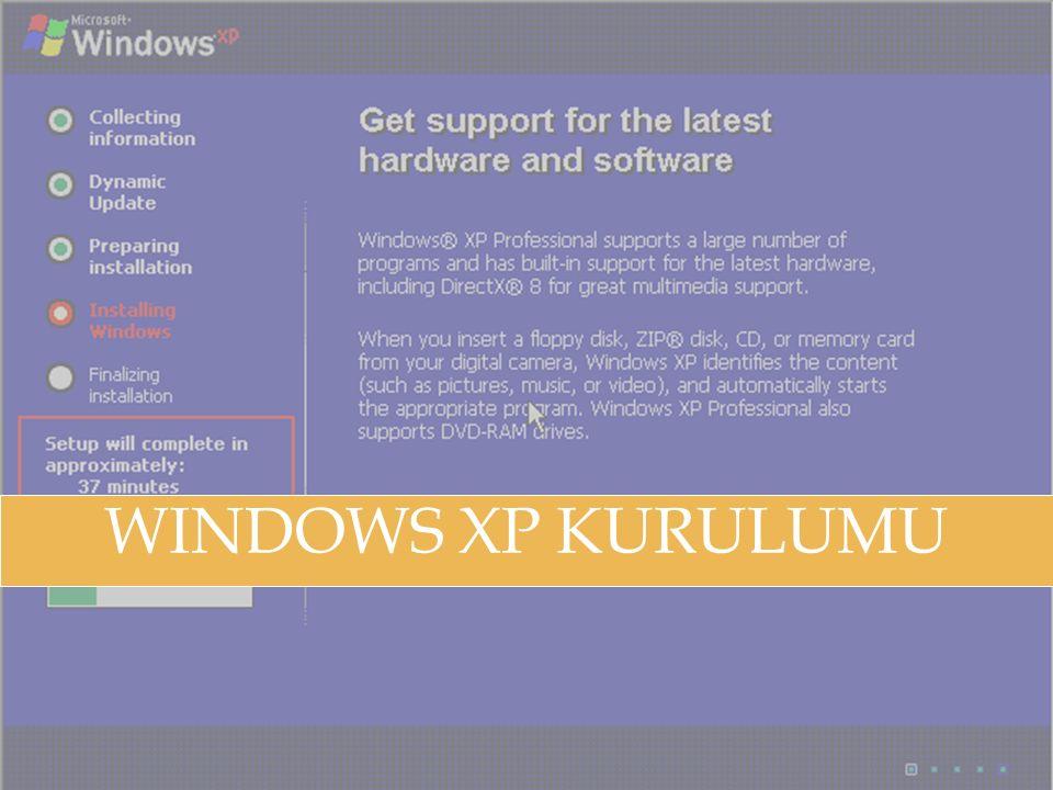 WINDOWS XP KURULUMU