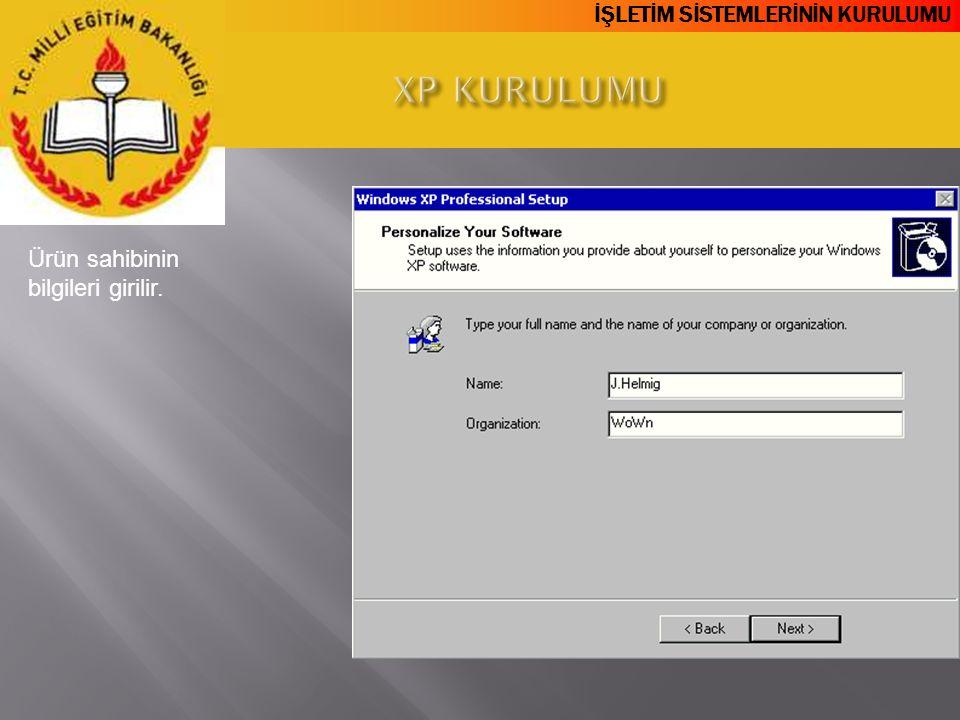 XP KURULUMU Ürün sahibinin bilgileri girilir.