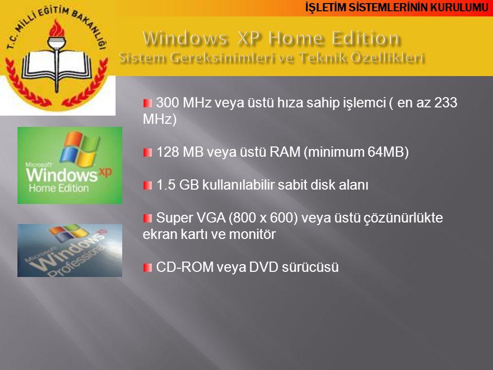 Windows XP Home Edition Sistem Gereksinimleri ve Teknik Özellikleri