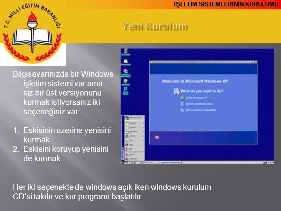 Yeni Kurulum Bilgisayarınızda bir Windows işletim sistemi var ama siz bir üst versiyonunu kurmak istiyorsanız iki seçeneğiniz var: