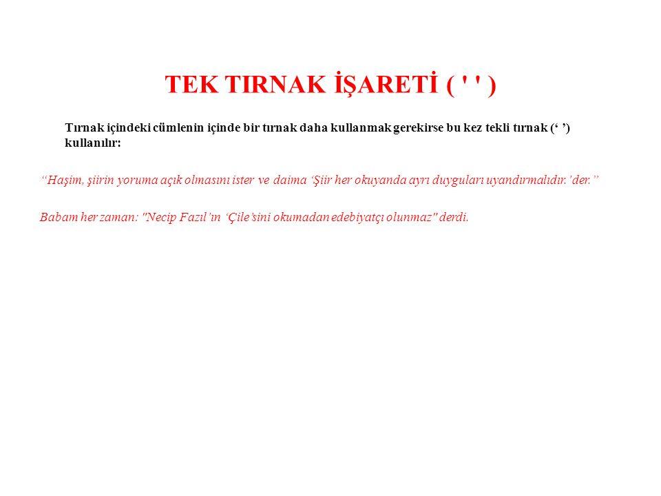 TEK TIRNAK İŞARETİ ( )