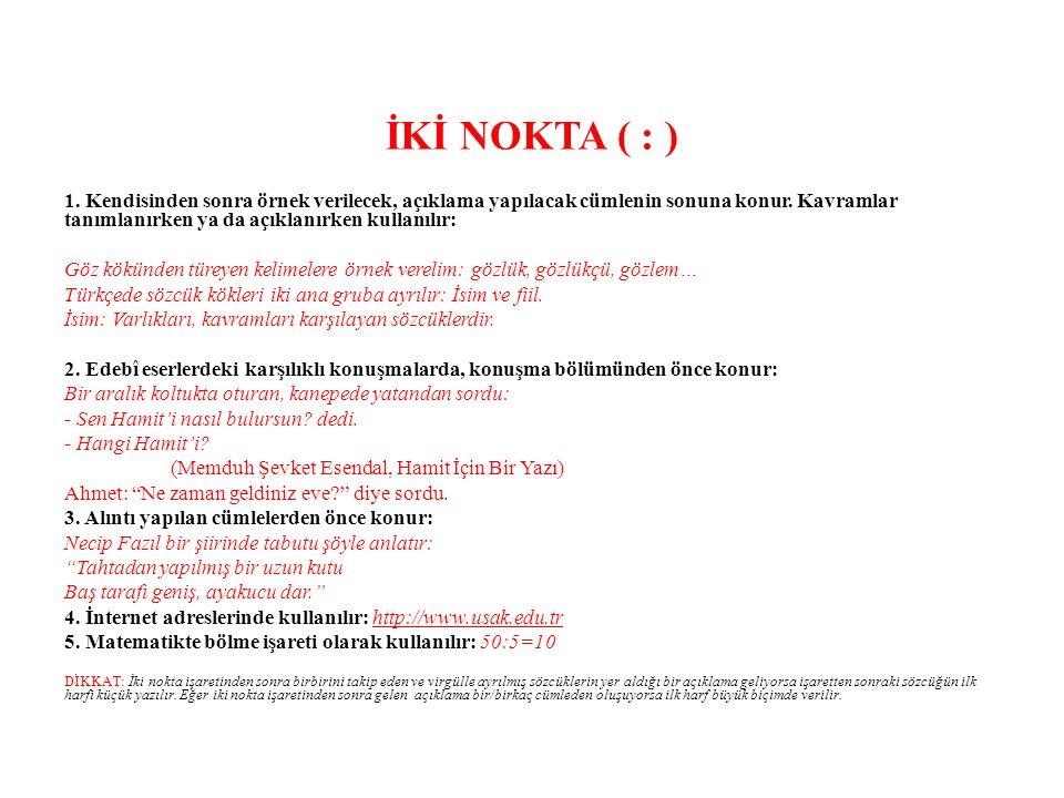 İKİ NOKTA ( : )