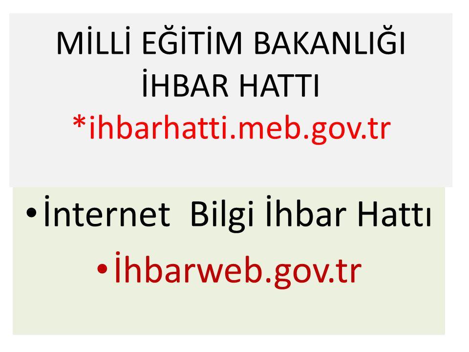 MİLLİ EĞİTİM BAKANLIĞI İHBAR HATTI *ihbarhatti.meb.gov.tr