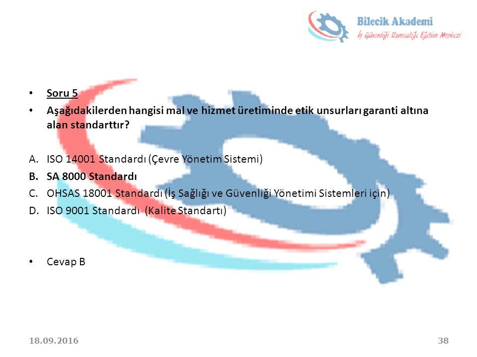 ISO 14001 Standardı (Çevre Yönetim Sistemi) SA 8000 Standardı