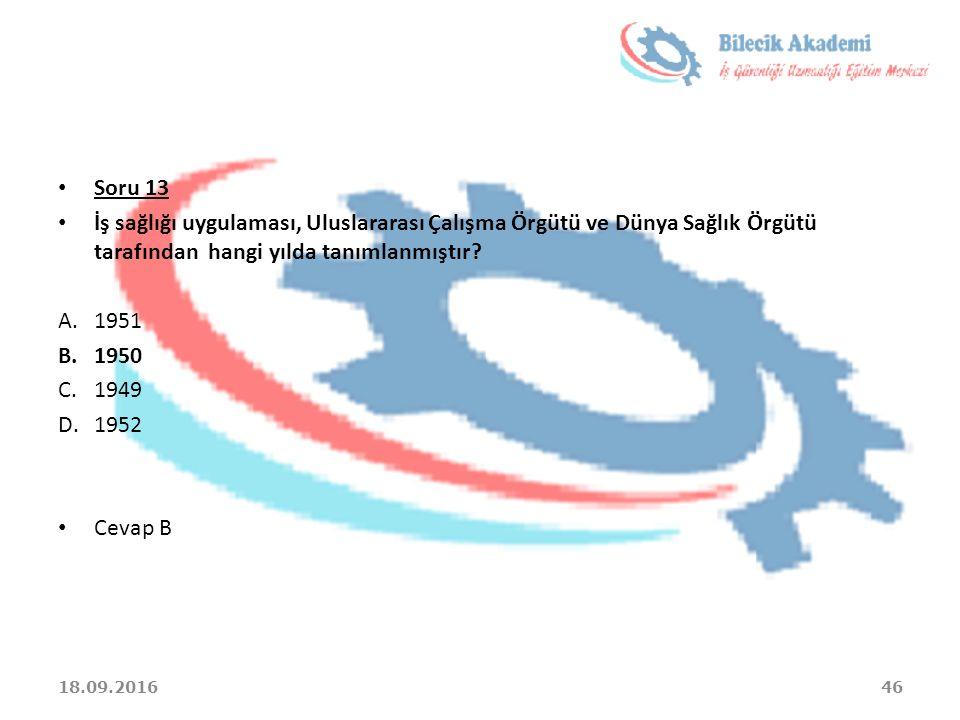 Soru 13 İş sağlığı uygulaması, Uluslararası Çalışma Örgütü ve Dünya Sağlık Örgütü tarafından hangi yılda tanımlanmıştır