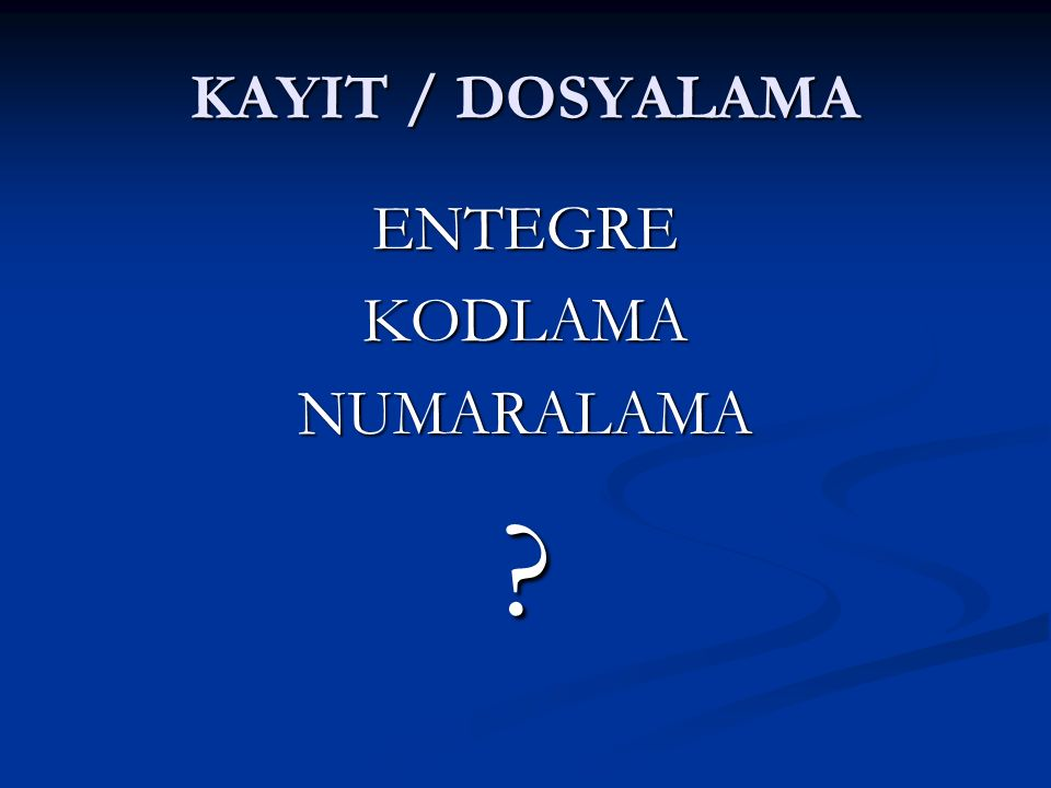 KAYIT / DOSYALAMA ENTEGRE KODLAMA NUMARALAMA