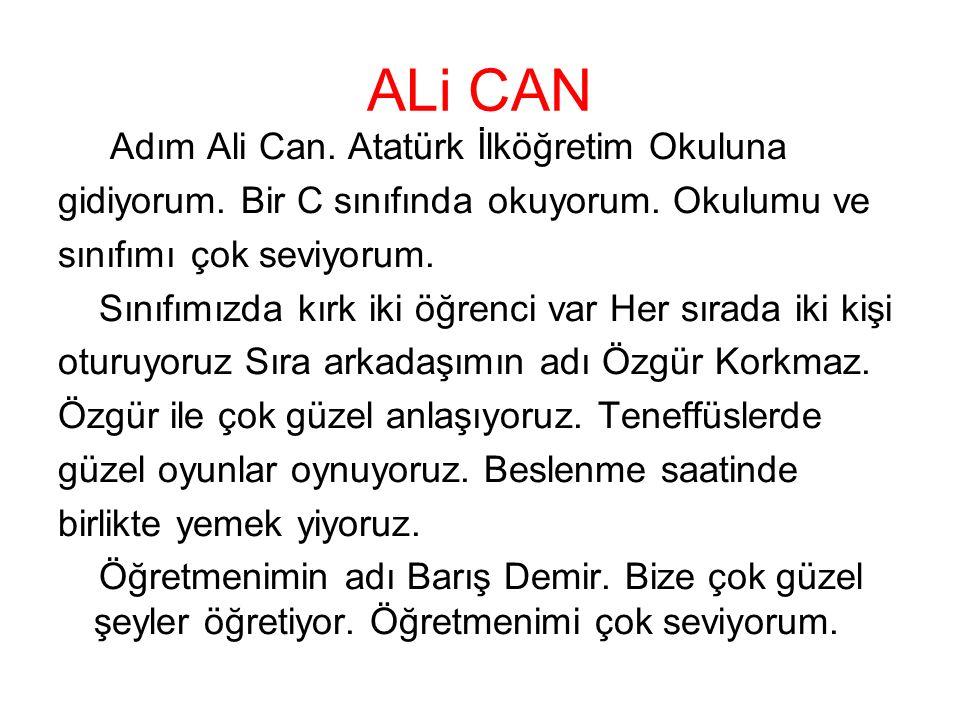ALi CAN Adım Ali Can. Atatürk İlköğretim Okuluna