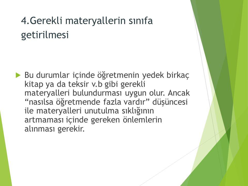 4.Gerekli materyallerin sınıfa getirilmesi