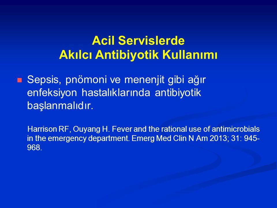 Acil Servislerde Akılcı Antibiyotik Kullanımı