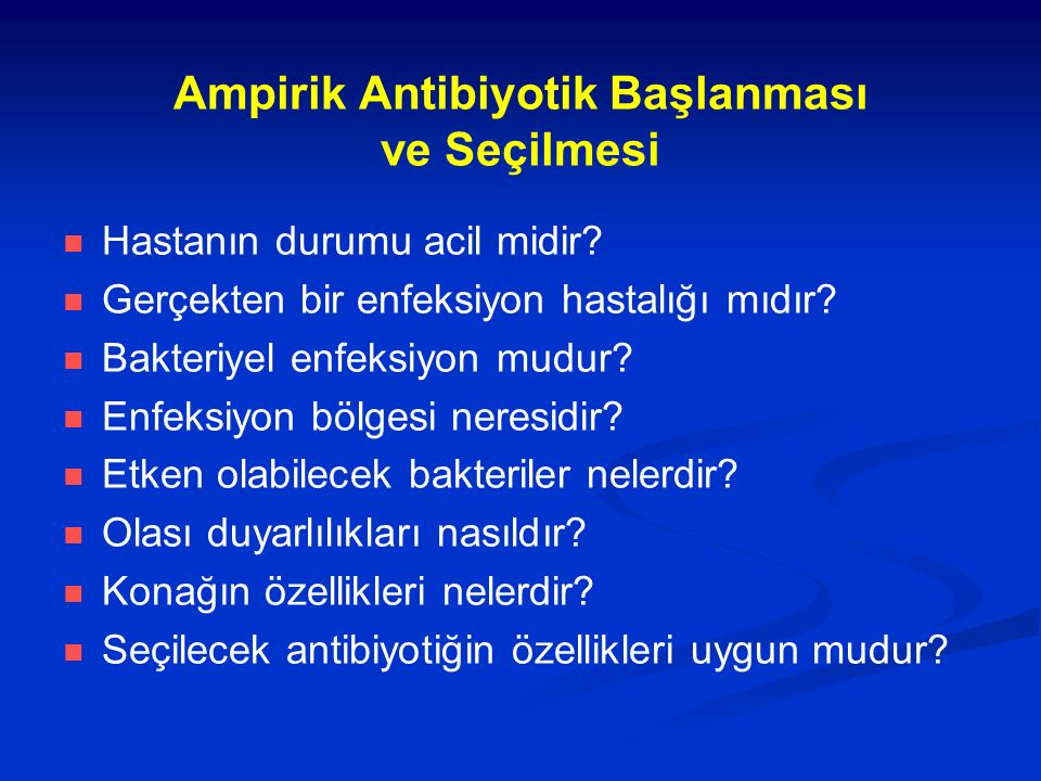 Ampirik Antibiyotik Başlanması ve Seçilmesi