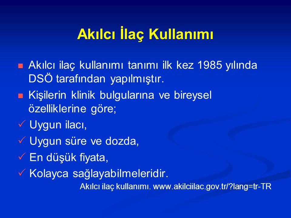 Akılcı İlaç Kullanımı Akılcı ilaç kullanımı tanımı ilk kez 1985 yılında DSÖ tarafından yapılmıştır.