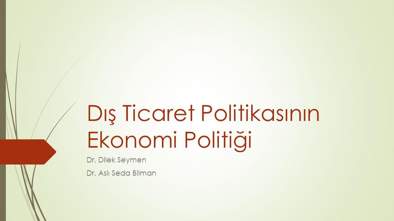 Dış Ticaret Politikasının Ekonomi Politiği