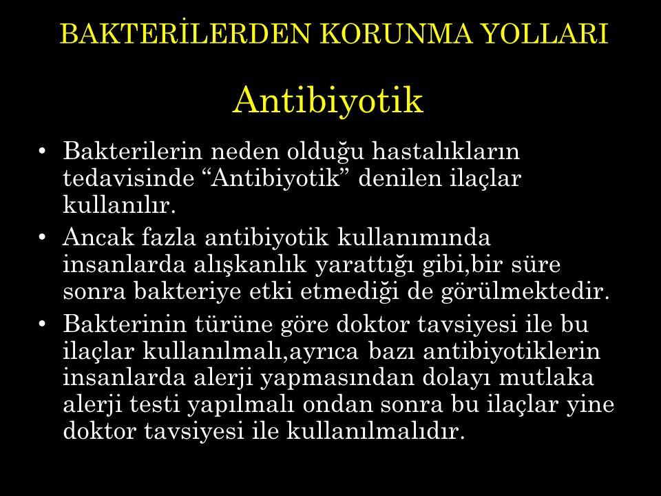 BAKTERİLERDEN KORUNMA YOLLARI
