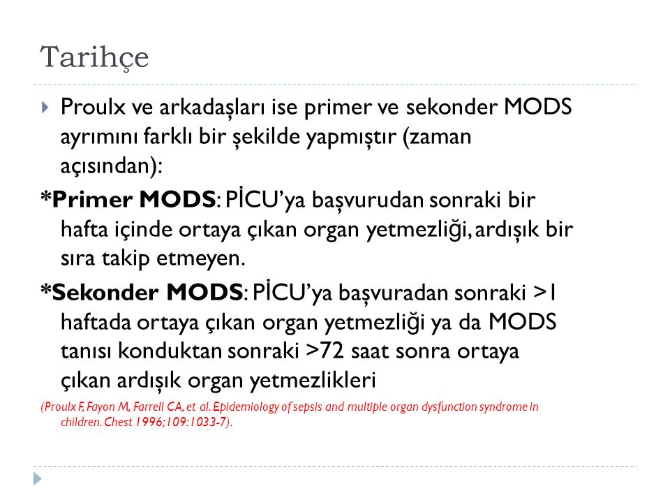 Tarihçe Proulx ve arkadaşları ise primer ve sekonder MODS ayrımını farklı bir şekilde yapmıştır (zaman açısından):