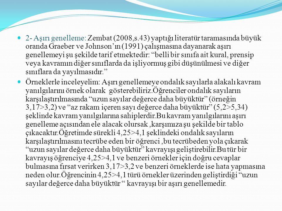 2- Aşırı genelleme: Zembat (2008,s