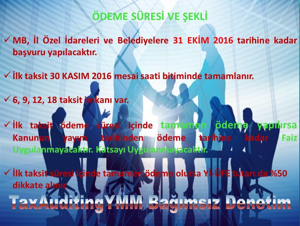 ÖDEME SÜRESİ VE ŞEKLİ MB, İl Özel İdareleri ve Belediyelere 31 EKİM 2016 tarihine kadar başvuru yapılacaktır.