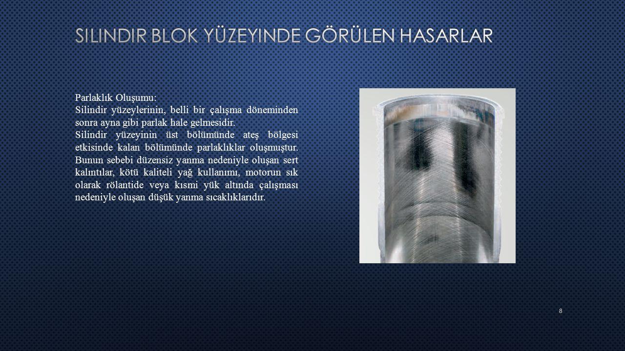 Silindir blok yüzeyinde görülen hasarlar