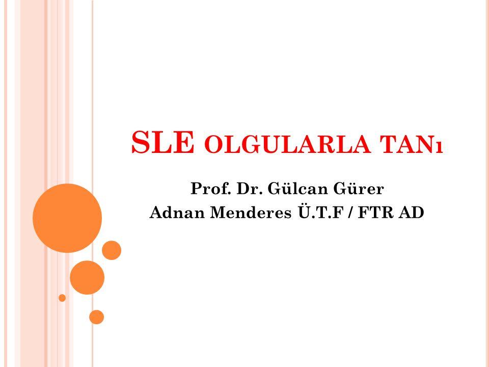 Prof. Dr. Gülcan Gürer Adnan Menderes Ü.T.F / FTR AD