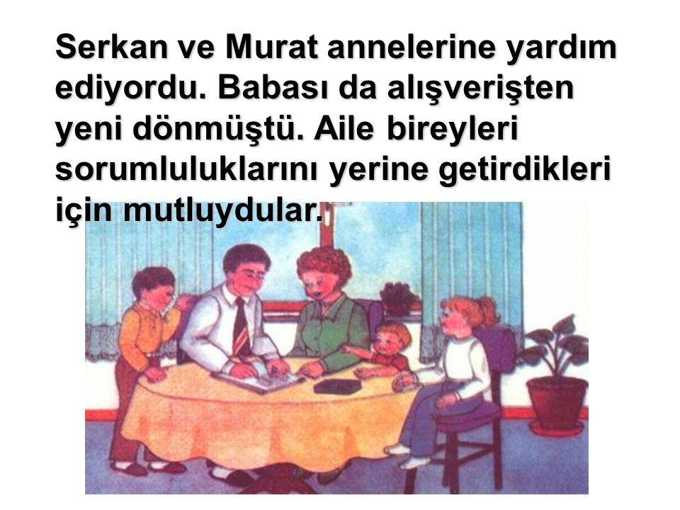 Serkan ve Murat annelerine yardım ediyordu
