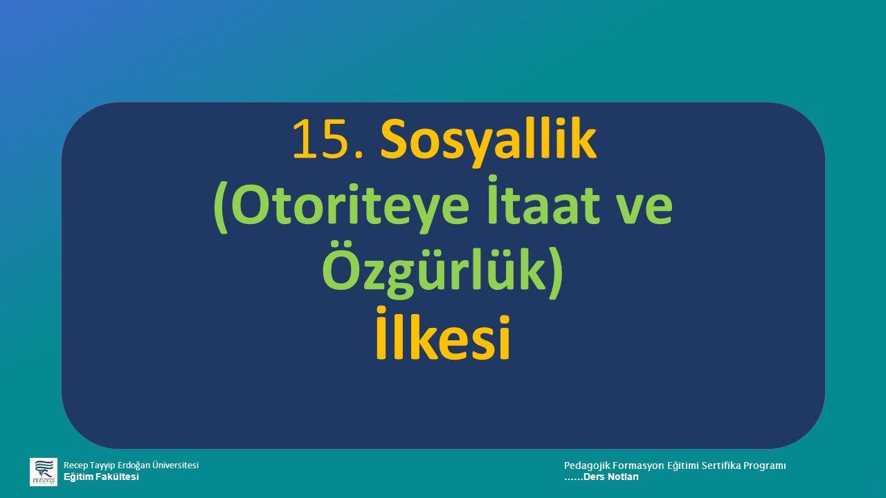 15. Sosyallik (Otoriteye İtaat ve Özgürlük) İlkesi