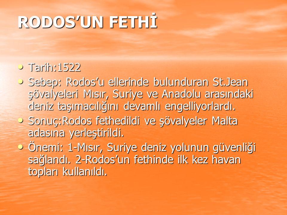 RODOS'UN FETHİ Tarih:1522.