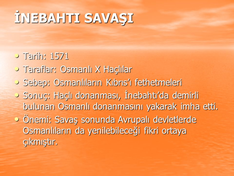 İNEBAHTI SAVAŞI Tarih: 1571 Taraflar: Osmanlı X Haçlılar