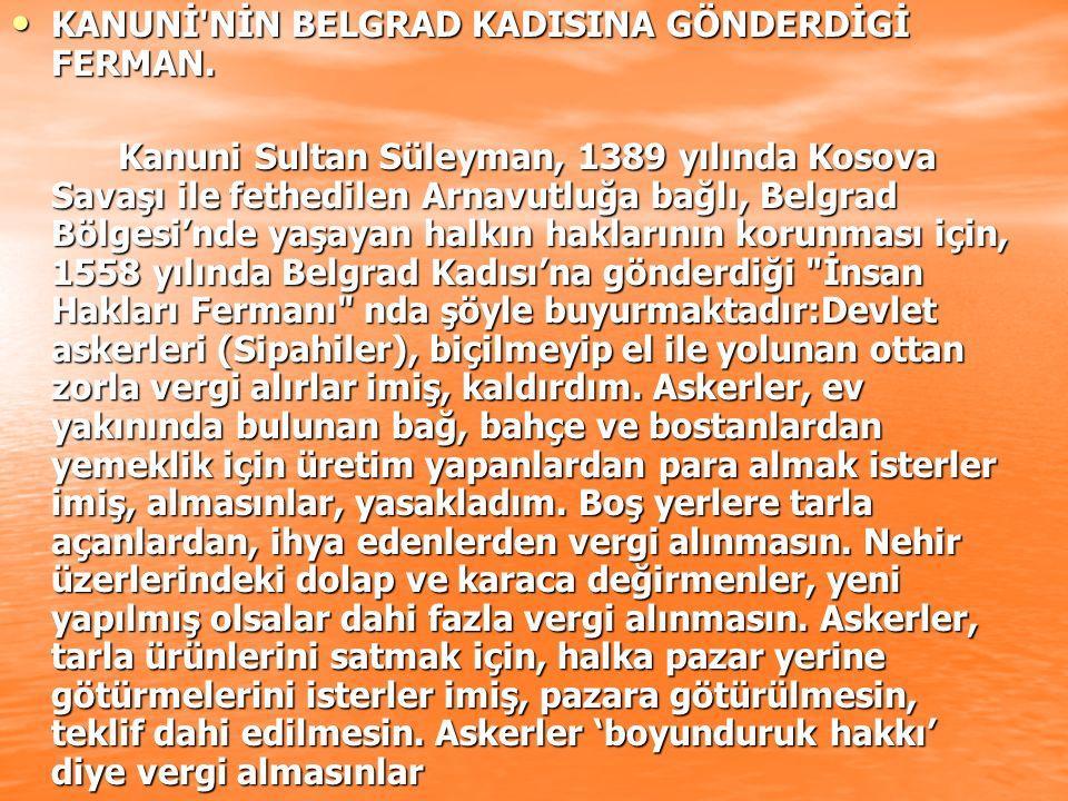KANUNİ NİN BELGRAD KADISINA GÖNDERDİGİ FERMAN.