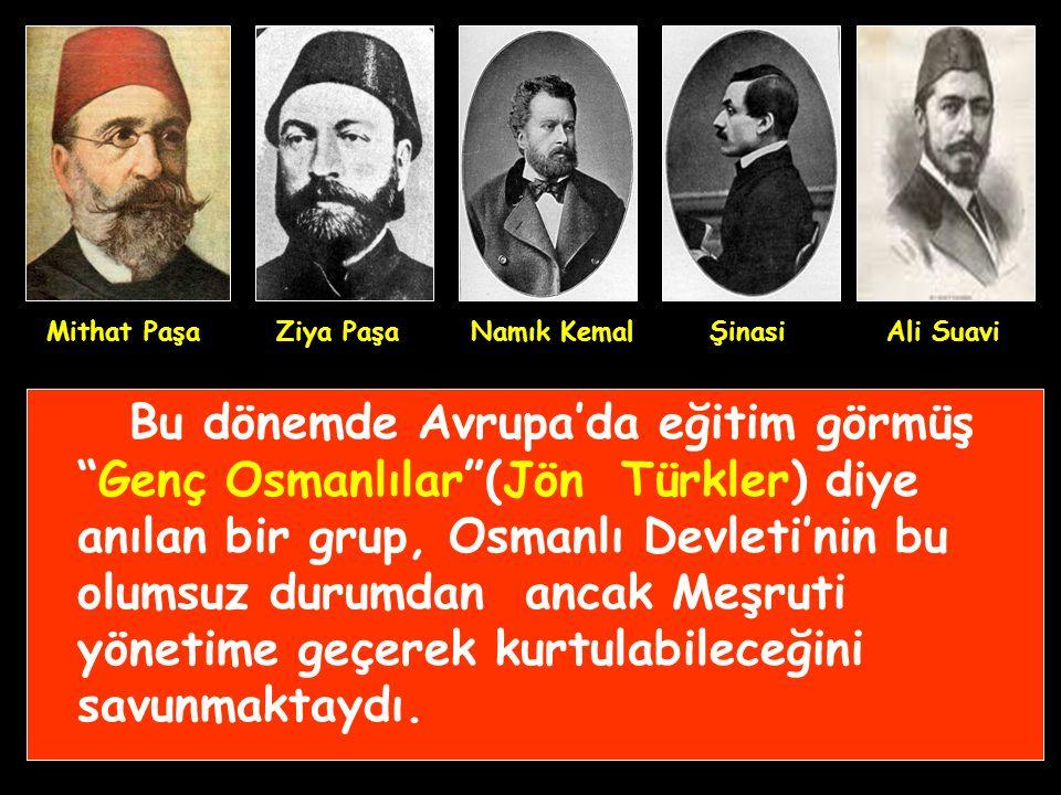 Mithat Paşa Ziya Paşa. Namık Kemal. Şinasi. Ali Suavi.