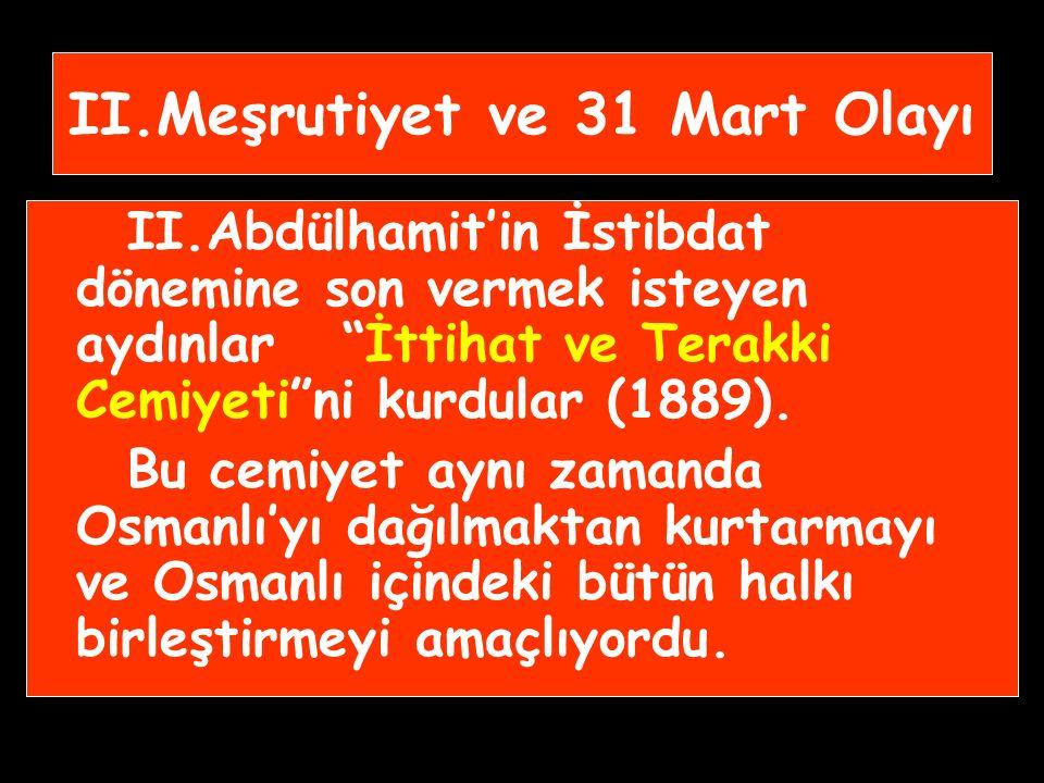 II.Meşrutiyet ve 31 Mart Olayı