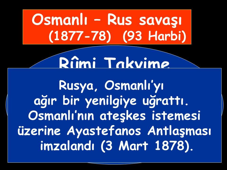 Osmanlı – Rus savaşı (1877-78) (93 Harbi)