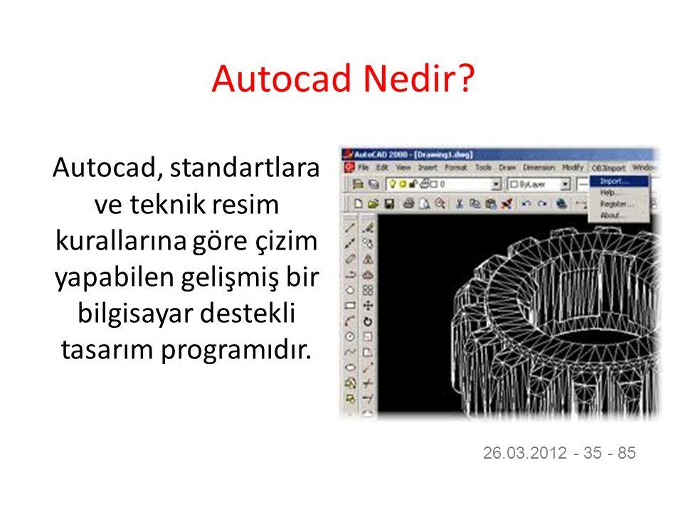 Autocad Nedir Autocad, standartlara ve teknik resim kurallarına göre çizim yapabilen gelişmiş bir bilgisayar destekli tasarım programıdır.