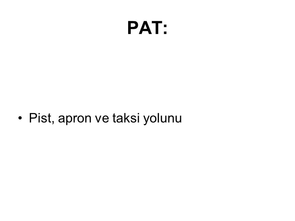 PAT: Pist, apron ve taksi yolunu