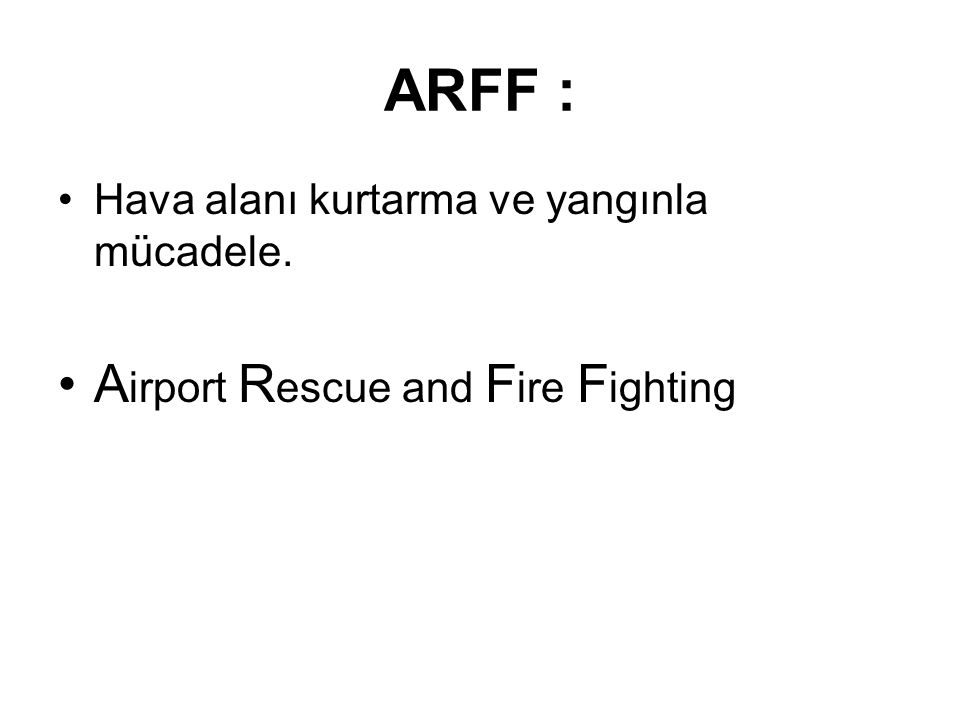 ARFF : Airport Rescue and Fire Fighting