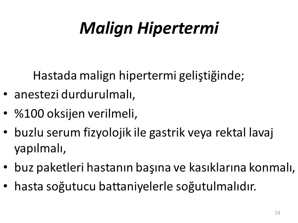Malign Hipertermi Hastada malign hipertermi geliştiğinde;