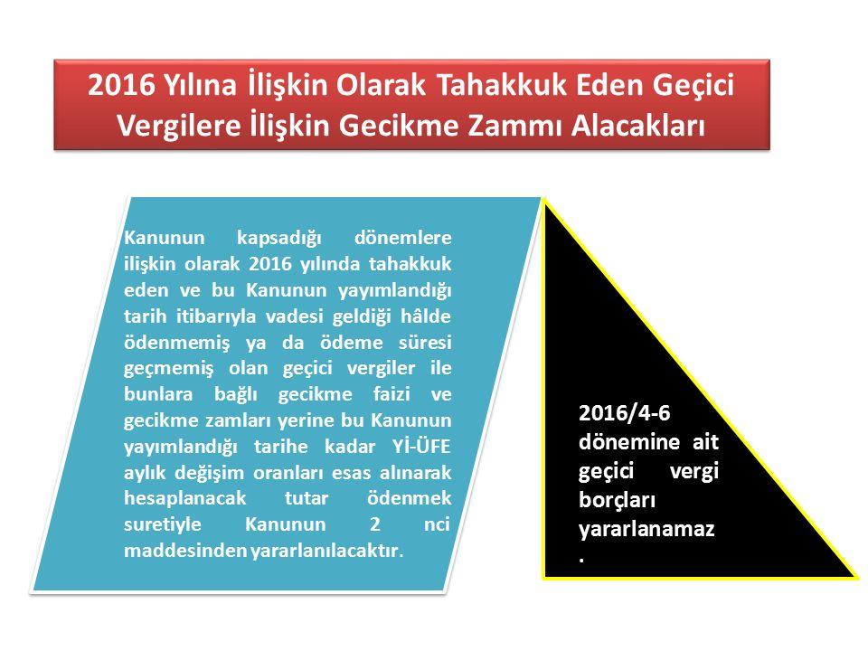 2016 Yılına İlişkin Olarak Tahakkuk Eden Geçici Vergilere İlişkin Gecikme Zammı Alacakları