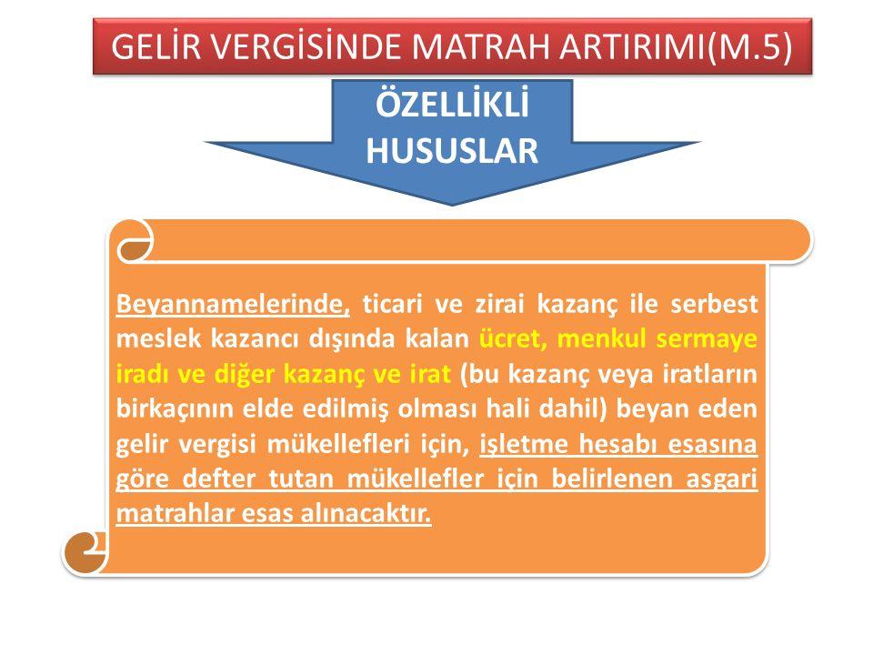GELİR VERGİSİNDE MATRAH ARTIRIMI(M.5)