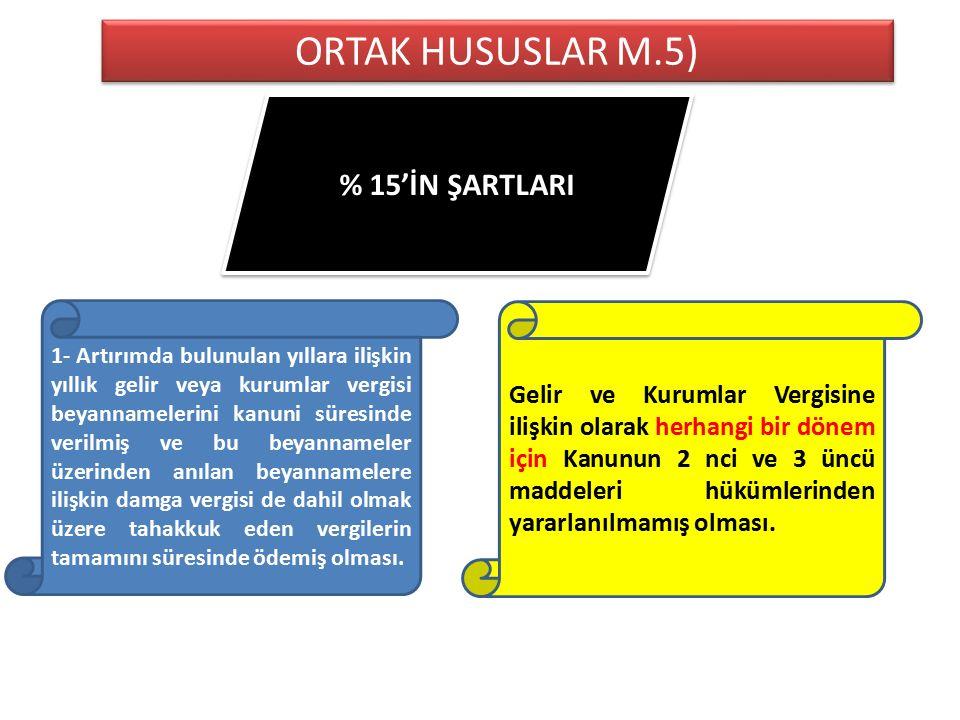 ORTAK HUSUSLAR M.5) % 15'İN ŞARTLARI