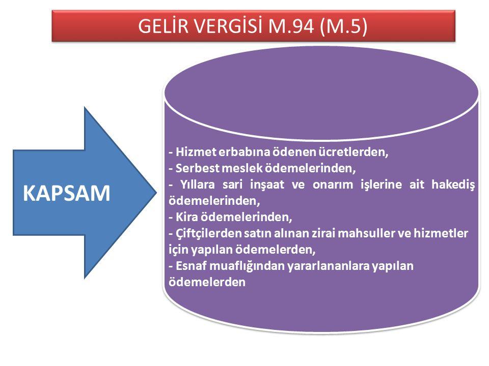 KAPSAM GELİR VERGİSİ M.94 (M.5) - Hizmet erbabına ödenen ücretlerden,