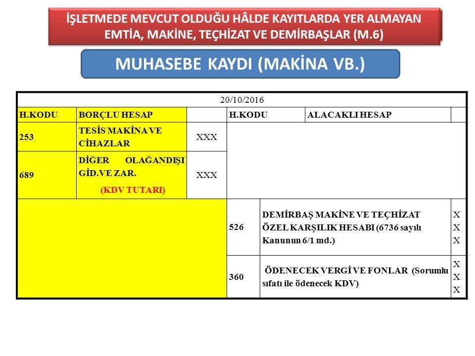 MUHASEBE KAYDI (MAKİNA VB.)
