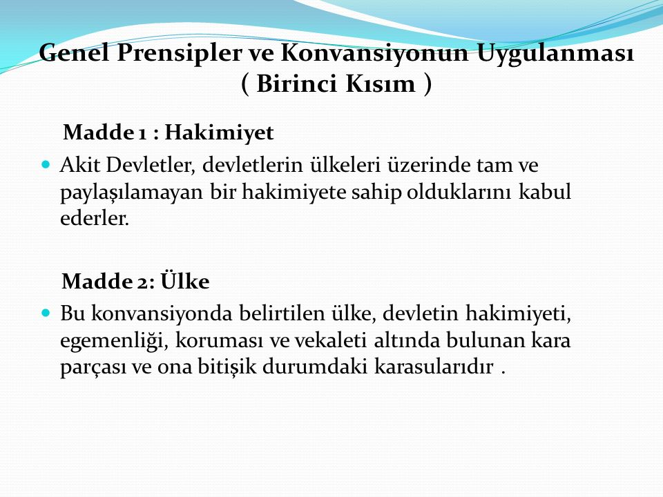 Genel Prensipler ve Konvansiyonun Uygulanması ( Birinci Kısım )