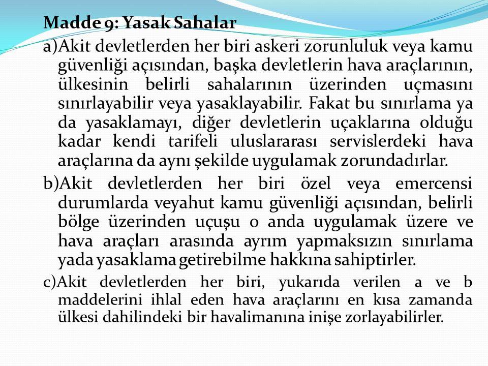 Madde 9: Yasak Sahalar