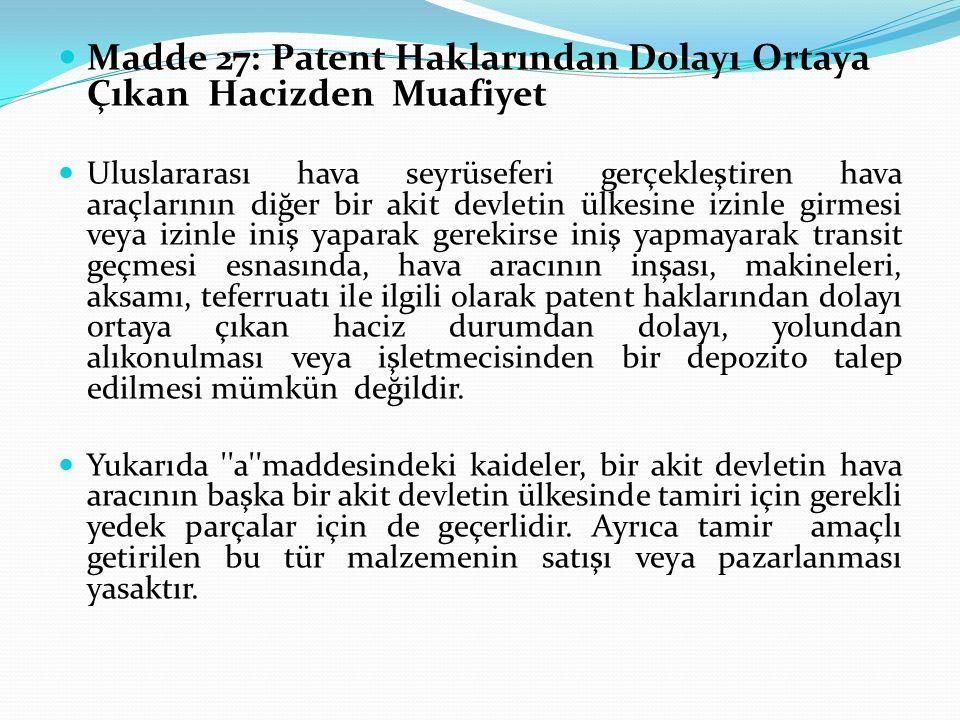 Madde 27: Patent Haklarından Dolayı Ortaya Çıkan Hacizden Muafiyet