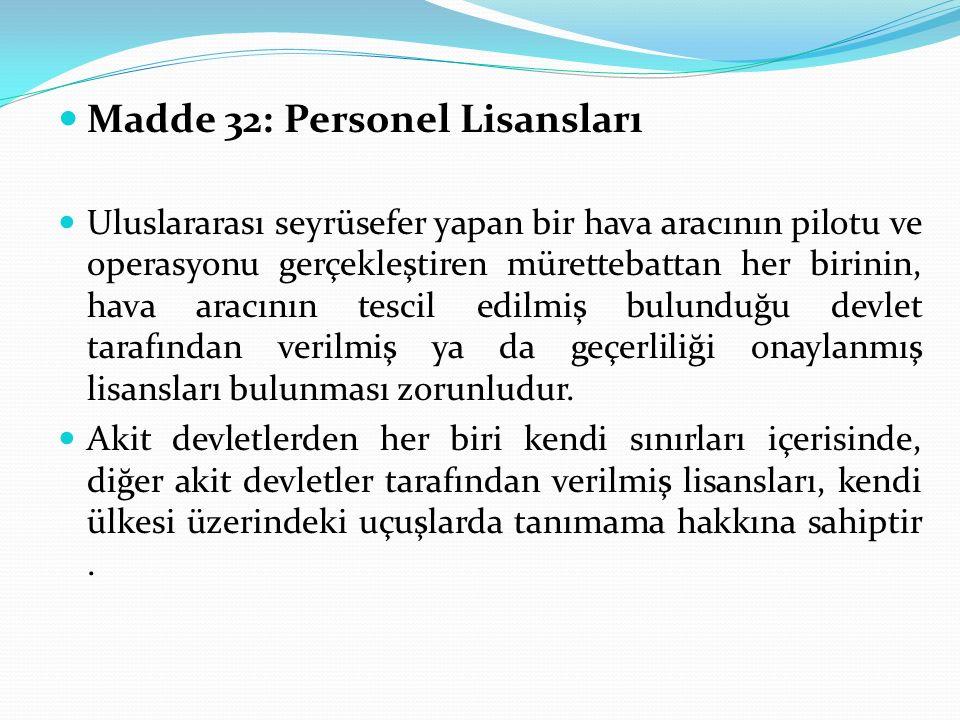 Madde 32: Personel Lisansları