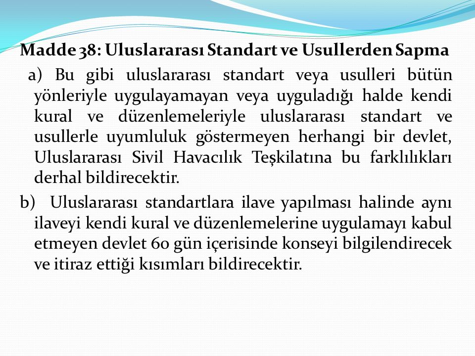 Madde 38: Uluslararası Standart ve Usullerden Sapma