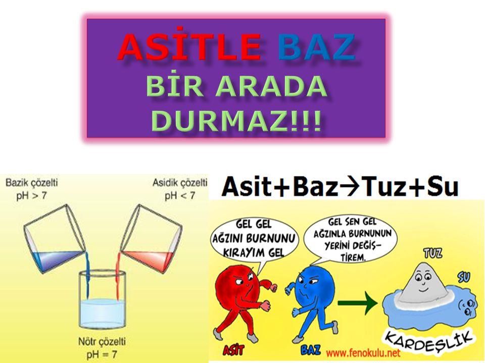 ASİTLE BAZ BİR ARADA DURMAZ!!!