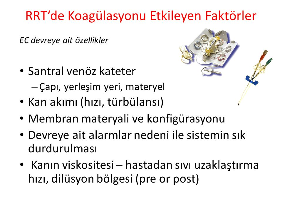 RRT'de Koagülasyonu Etkileyen Faktörler
