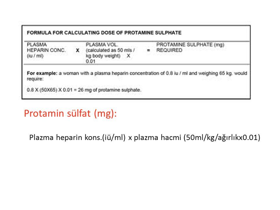 Plazma heparin kons.(iü/ml) x plazma hacmi (50ml/kg/ağırlıkx0.01)