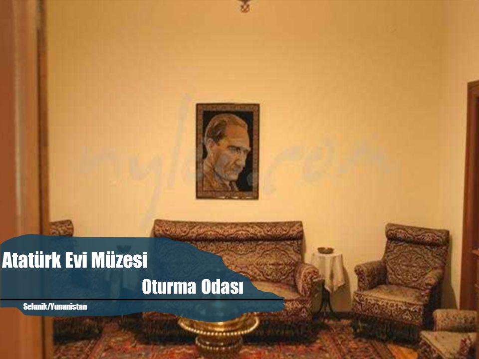 Atatürk Evi Müzesi Oturma Odası Atatürk'ün Evi Selanik/Yunanistan